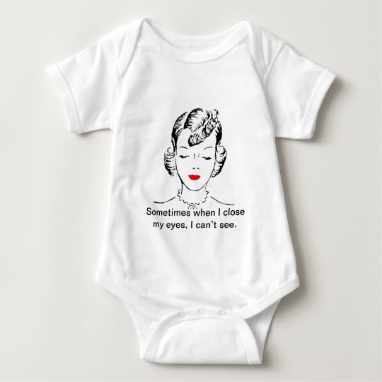 Sometimes when I close my eyes, I can't see. Baby Bodysuit