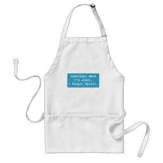 Sometimes When I'm Alone... Adult Apron