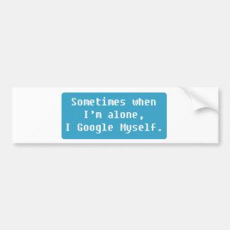 Sometimes when I'm alone... Bumper Sticker