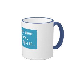 Sometimes when I'm alone... Ringer Coffee Mug