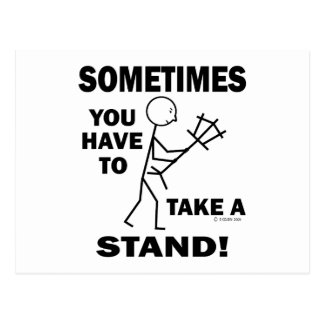 Sometimes You Have To Take A Stand Postcard