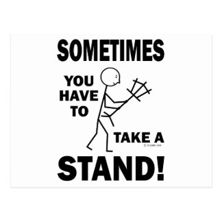 Sometimes You Have To Take A Stand! Postcard