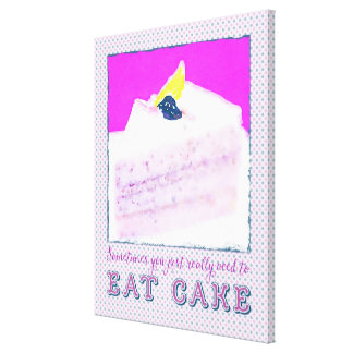 Sometimes You Just Really Need Eat Blueberry Cake Stretched Canvas Prints