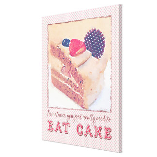 Sometimes You Just Really Need Eat Chocolate Cake Stretched Canvas Prints