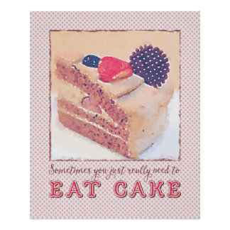 Sometimes You Just Really Need Eat Chocolate Cake Poster