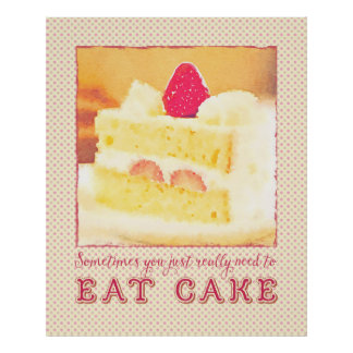 Sometimes You Really Need to Eat Strawberry Cake Poster