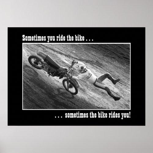 Sometimes you ride the bike . . . print