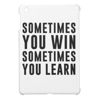 Sometimes you win, sometimes you learn iPad mini cover