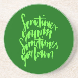 SOMETIMES YOU WIN SOMETIMES YOU LEARN LIFE LESSONS COASTER