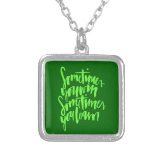 SOMETIMES YOU WIN SOMETIMES YOU LEARN LIFE LESSONS CUSTOM NECKLACE