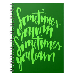 SOMETIMES YOU WIN SOMETIMES YOU LEARN LIFE LESSONS SPIRAL NOTE BOOKS