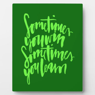 SOMETIMES YOU WIN SOMETIMES YOU LEARN LIFE LESSONS DISPLAY PLAQUE