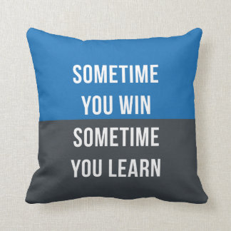 Sometimes you win, Sometimes you learn pillow