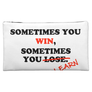 Sometimes You Win...Typography Motivational Phrase Makeup Bag