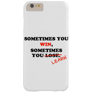 Sometimes You Win...Typography Motivational Phrase Barely There iPhone 6 Plus Case