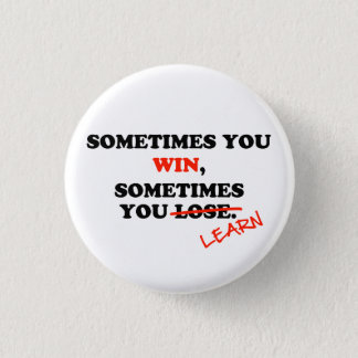 Sometimes You Win...Typography Motivational Phrase Button