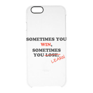 Sometimes You Win...Typography Motivational Phrase Clear iPhone 6/6S Case