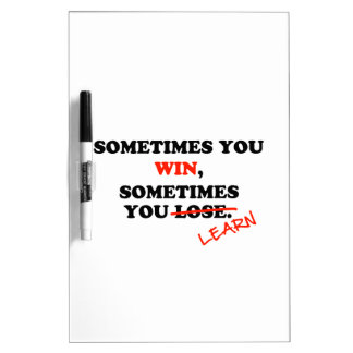 Sometimes You Win...Typography Motivational Phrase Dry-Erase Boards