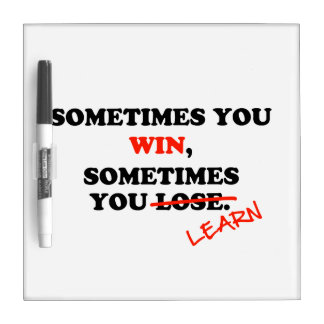 Sometimes You Win...Typography Motivational Phrase Dry-Erase Whiteboard