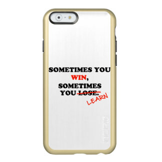 Sometimes You Win...Typography Motivational Phrase Incipio Feather Shine iPhone 6 Case