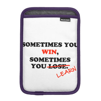 Sometimes You Win...Typography Motivational Phrase iPad Mini Sleeve