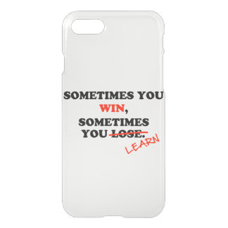 Sometimes You Win...Typography Motivational Phrase iPhone 8/7 Case