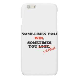 Sometimes You Win...Typography Motivational Phrase Matte iPhone 6 Case