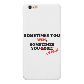 Sometimes You Win...Typography Motivational Phrase Matte iPhone 6 Plus Case