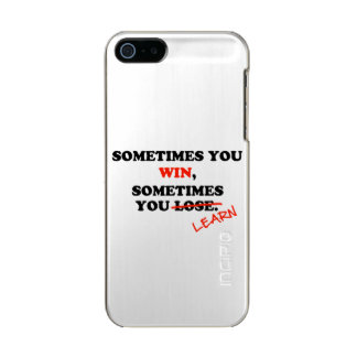 Sometimes You Win...Typography Motivational Phrase Metallic Phone Case For iPhone SE/5/5s