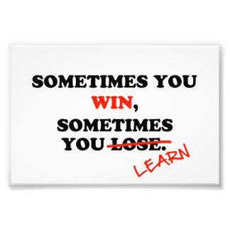 Sometimes You Win...Typography Motivational Phrase Photo Print