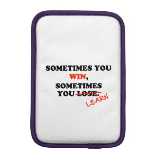 Sometimes You Win...Typography Motivational Phrase Sleeve For iPad Mini