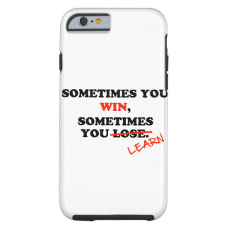 Sometimes You Win...Typography Motivational Phrase Tough iPhone 6 Case