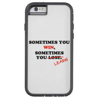 Sometimes You Win...Typography Motivational Phrase Tough Xtreme iPhone 6 Case