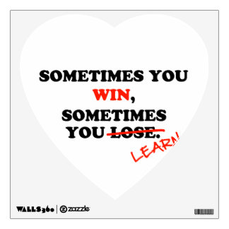 Sometimes You Win...Typography Motivational Phrase Wall Decal