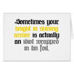 Sometimes your Knight in Shining Armor Greeting Card