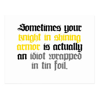 Sometimes your Knight in Shining Armor Postcard