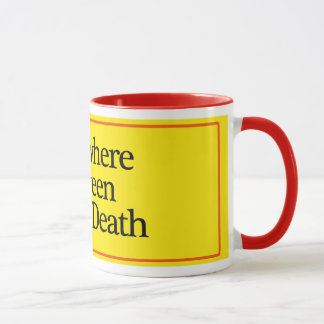 Somewhere Between 30 and Death Mug