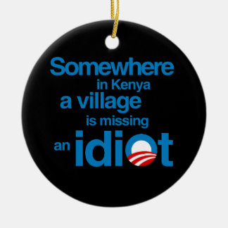 Somewhere in Kenya, a village is missing an idiot Double-Sided Ceramic Round Christmas Ornament