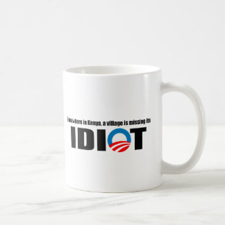 Somewhere in Kenya a village is missing its idiot Classic White Coffee Mug