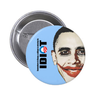 Somewhere in Kenya a village is missing its idiot Pinback Button