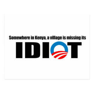 Somewhere in Kenya a village is missing its idiot Postcard