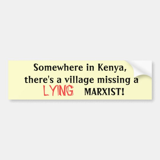 Somewhere in Kenya,  there's a vil... - Customized Bumper Sticker