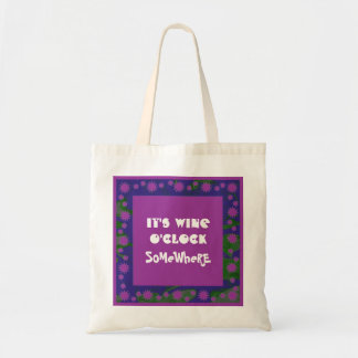 somewhere it is wine o'clock budget tote bag