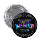 Somewhere Over the Rainbow 1 Inch Round Button