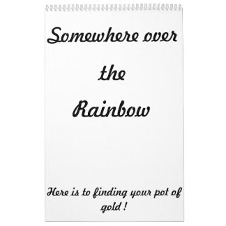 Somewhere over the rainbow calendar