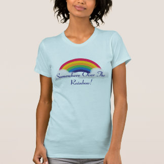 Somewhere Over The Rainbow-Customize T-shirt