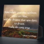 """Somewhere Over The Rainbow Plaque<br><div class=""""desc"""">Dreams really do come true... ... .</div>"""