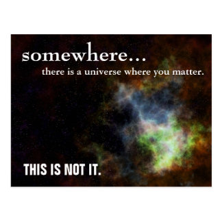 Somewhere you are as important as you think postcard