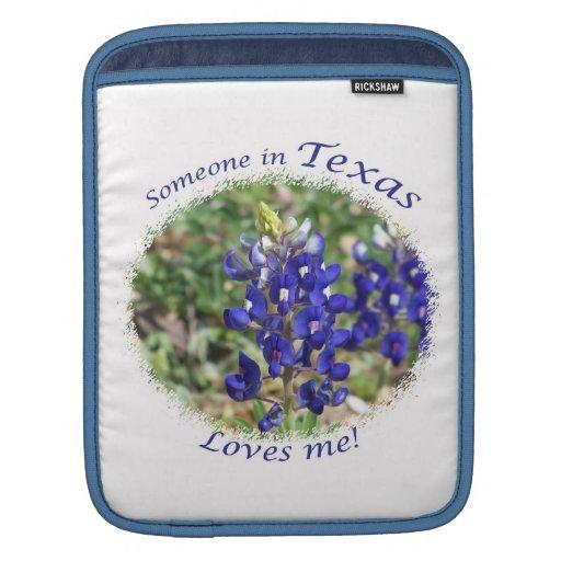 Somone in Texas Loves Me Bluebonnet iPad Sleeve