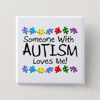 Somone With Autism Loves Me (PP) Button